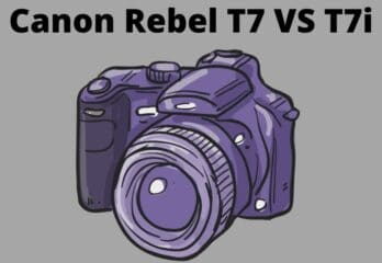 Canon Rebel T7 VS T7i: Which is Best For Vlogging