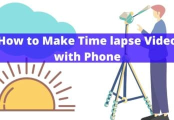 How to Make Time lapse Video with Phone
